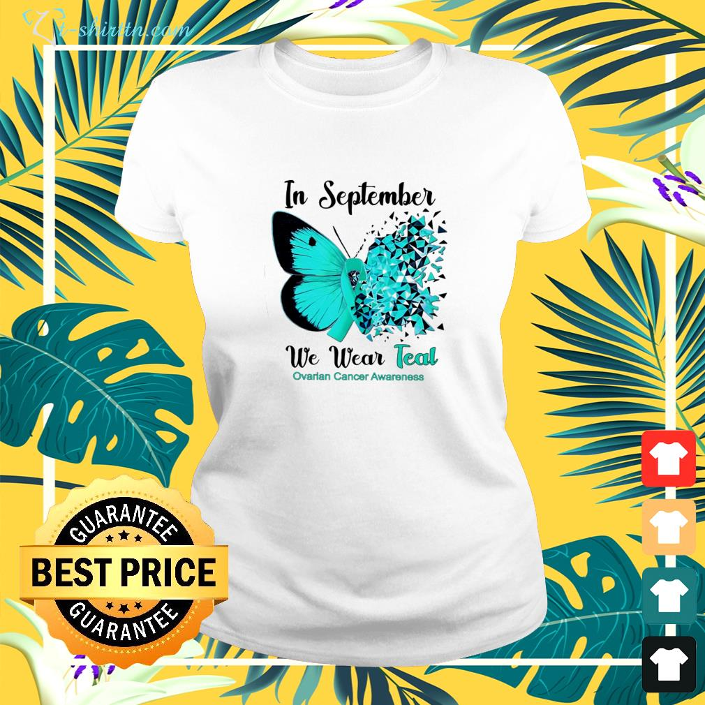 In September we wear teal for ovarian cancer awareness ladies-tee