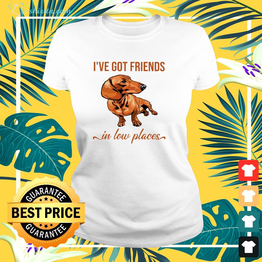 Dachshund I've got friends in low places ladies-tee