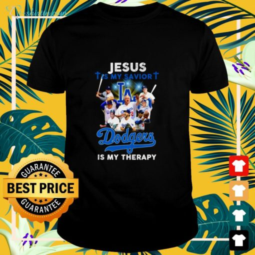 Jesus is my savior Los Angeles Dodgers is my therapy shirt