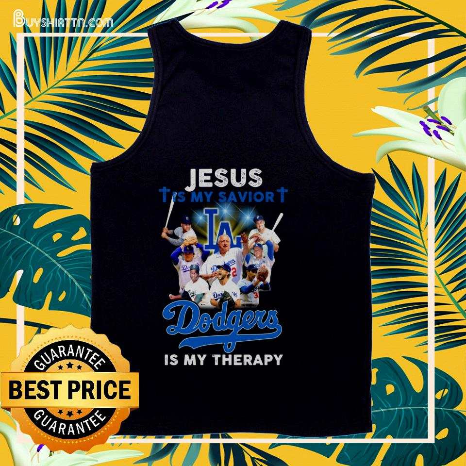 Jesus is my savior Los Angeles Dodgers is my therapy tank top