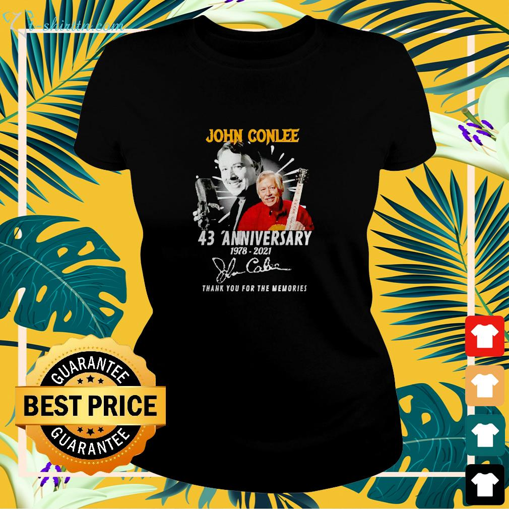 John Conlee 43 Anniversary 1978 2021 thank you for the memories ladies-tee