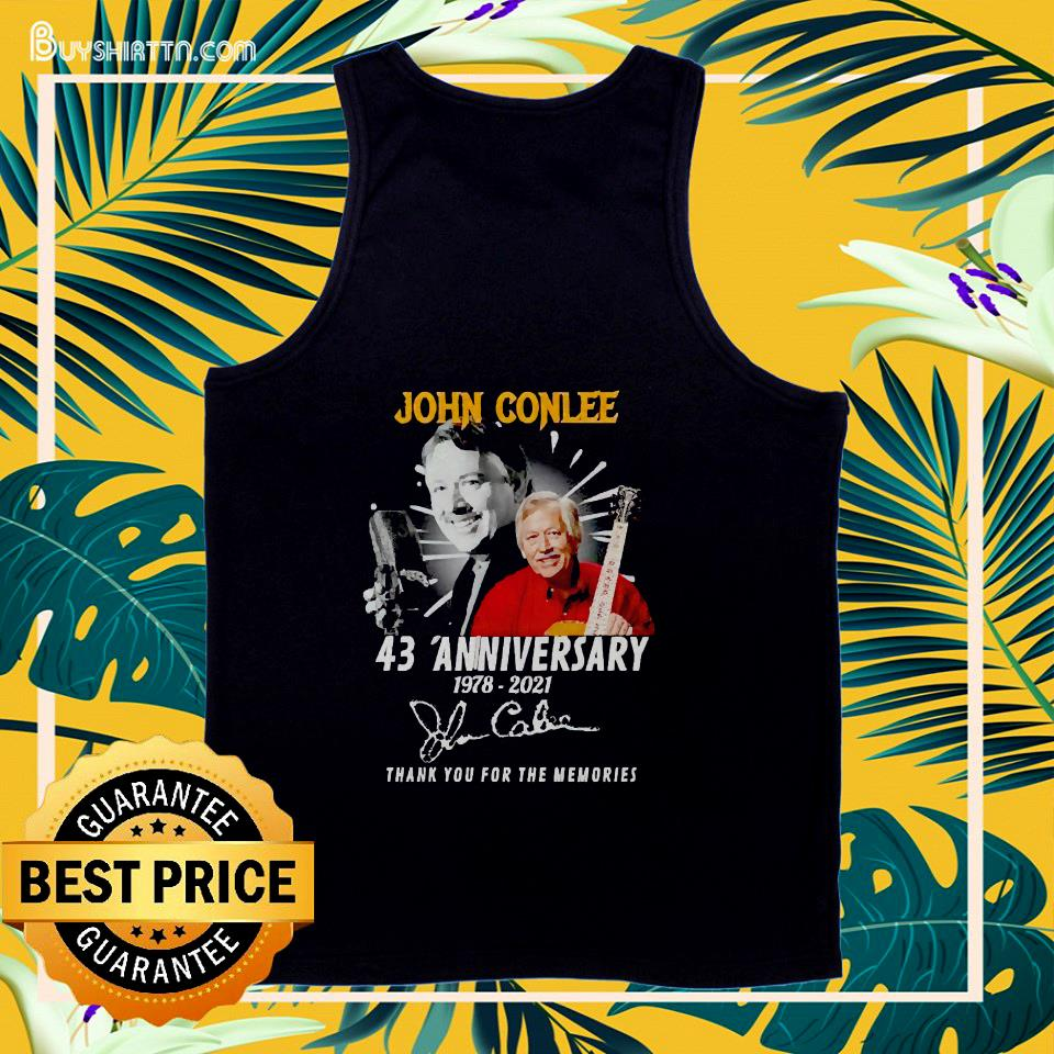 John Conlee 43 Anniversary 1978 2021 thank you for the memories tank top