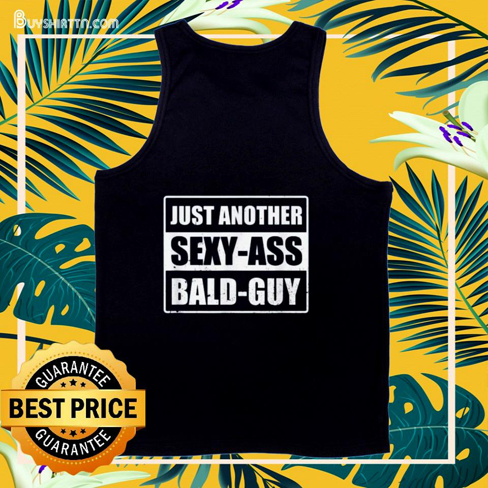 Just another sexy-ass bald-guy tank top