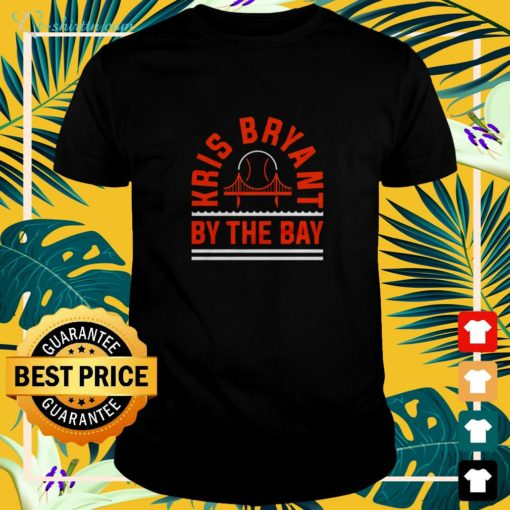 Kris Bryant By The Bay shirt
