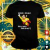Mighty Mouse Here I come to save the day shirt