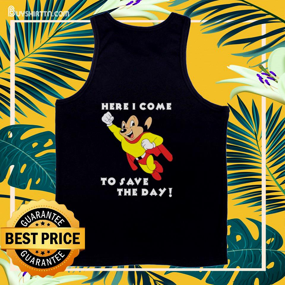 Mighty Mouse Here I come to save the day  tank top