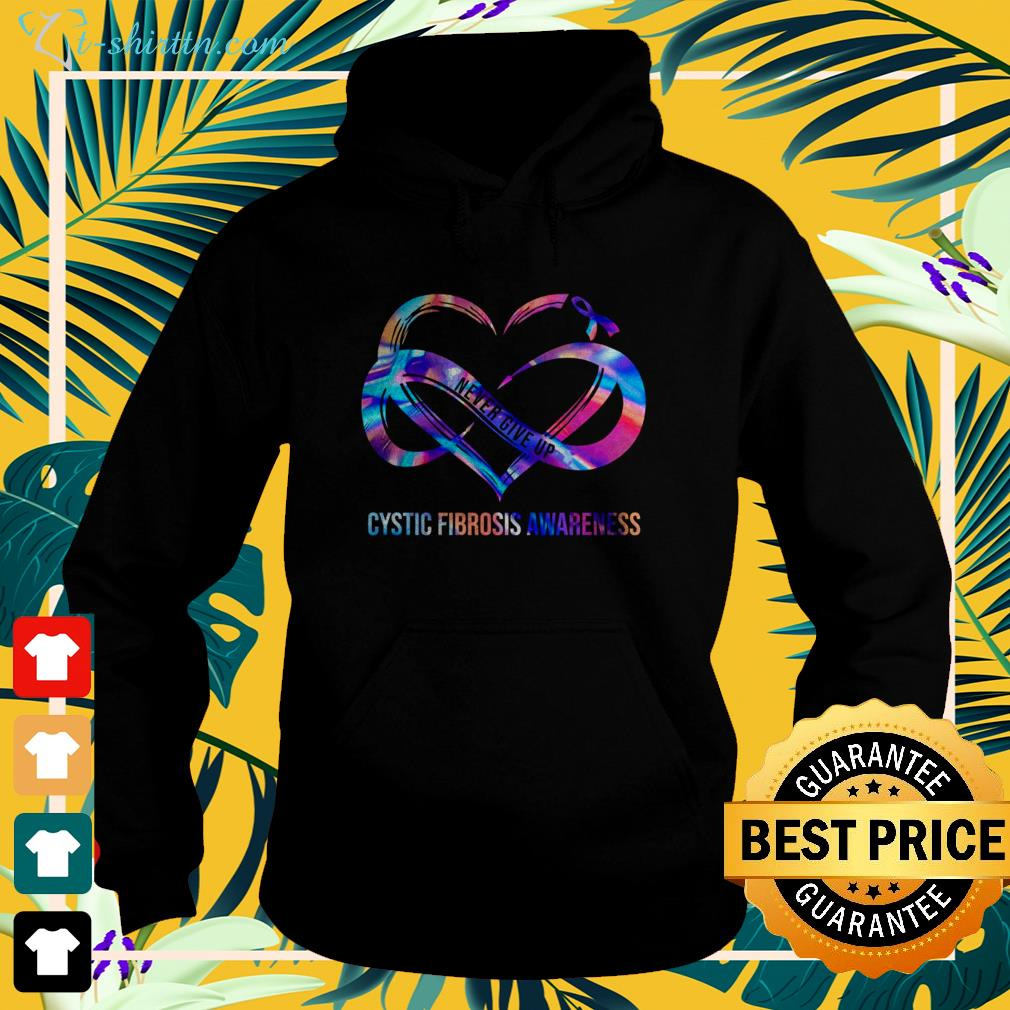 Never give up cystic fibrosis awareness hoodie