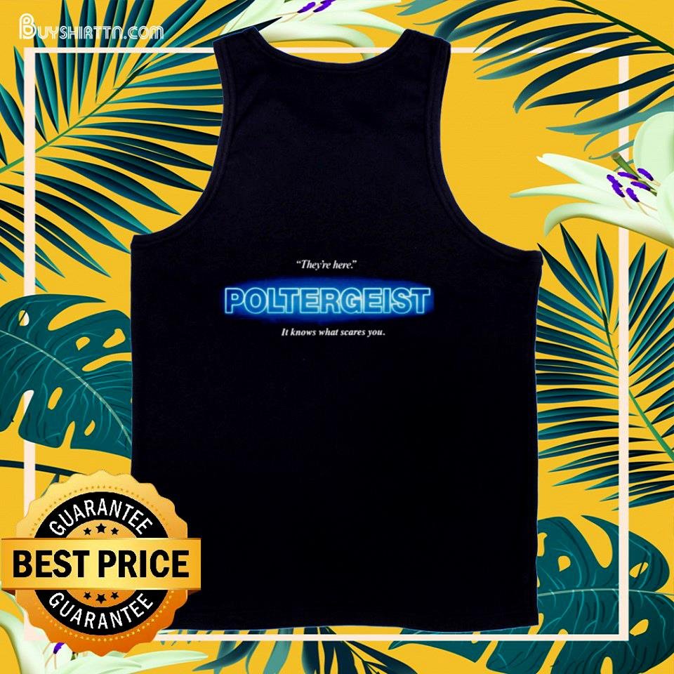 Poltergeist they're here it knows what scares tank top