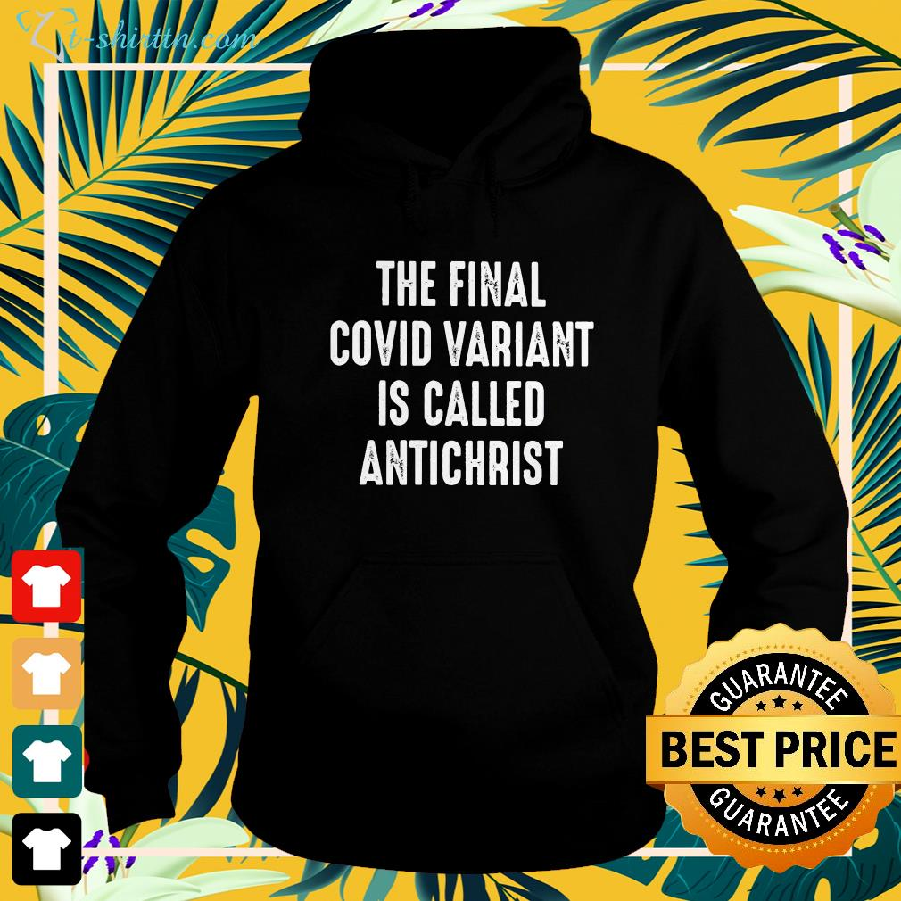 The final Covid variant is called antichrist hoodie