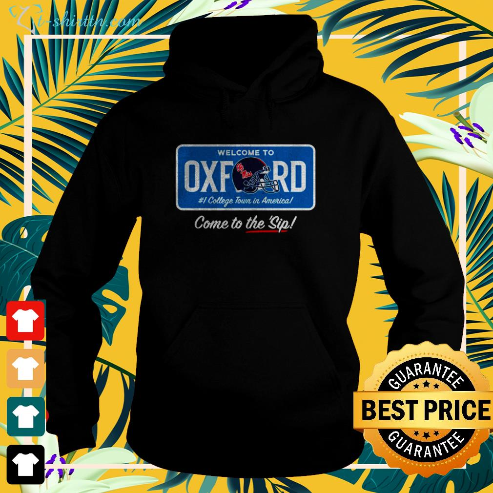 Welcome to Oxford come to the sip hoodie