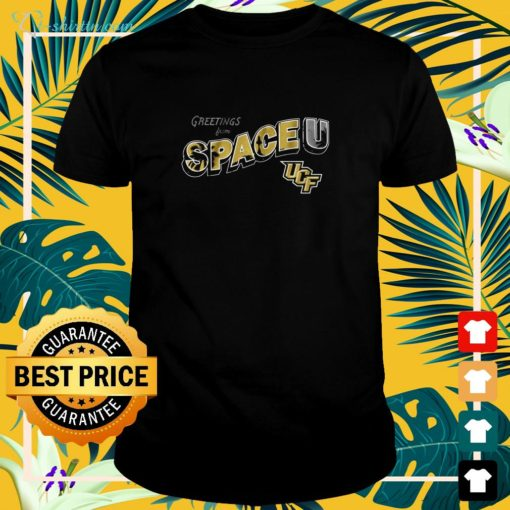 Greetings from Space U University of Central Florida shirt